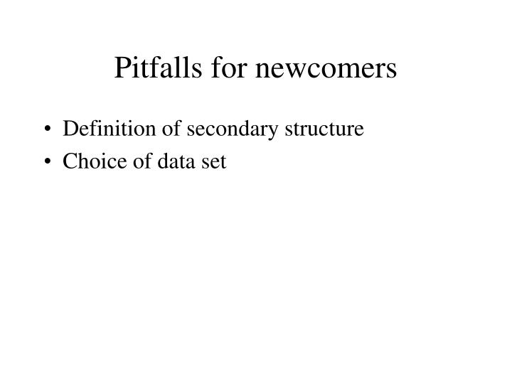 Pitfalls for newcomers