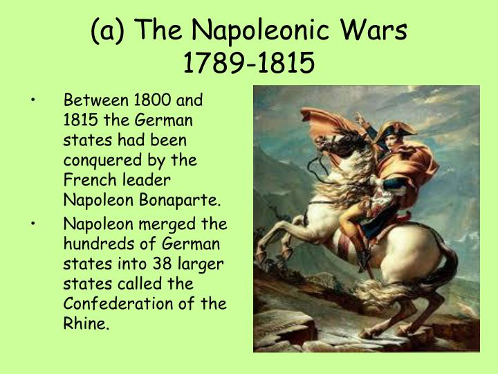 Between 1800 and 1815 the German states had been conquered by the French leader Napoleon Bonaparte.