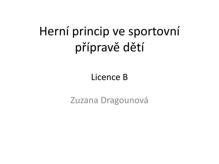 Hern princip ve sportovn p prav d t licence b