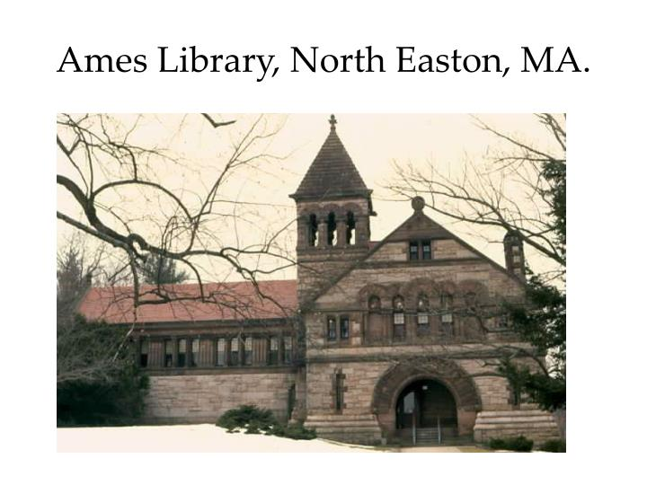 Ames Library, North Easton, MA.