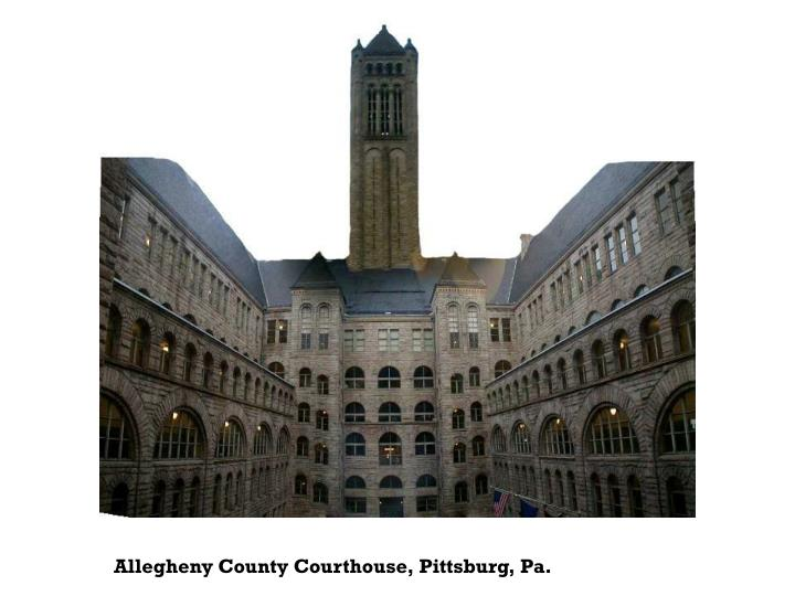 Allegheny County Courthouse, Pittsburg, Pa.