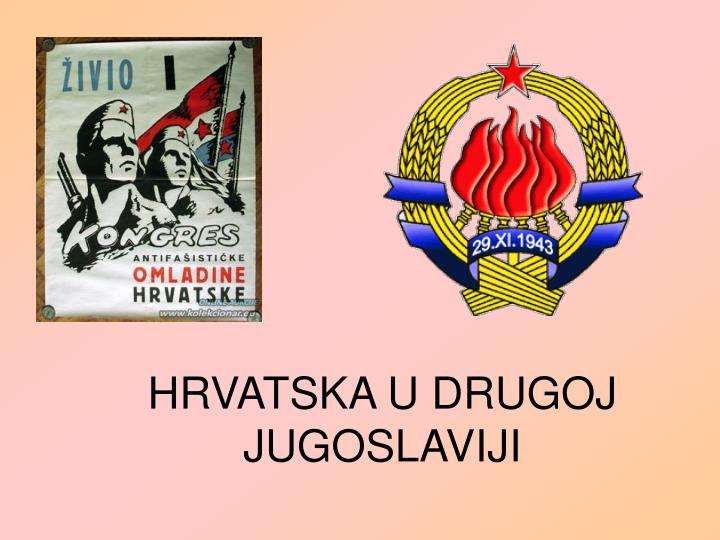 Hrvatska u drugoj jugoslaviji