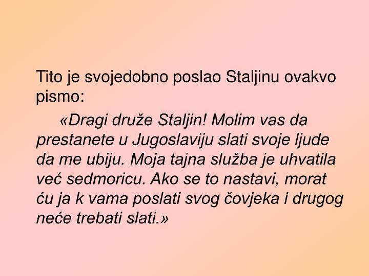 Tito je svojedobno poslao Staljinu ovakvo pismo: