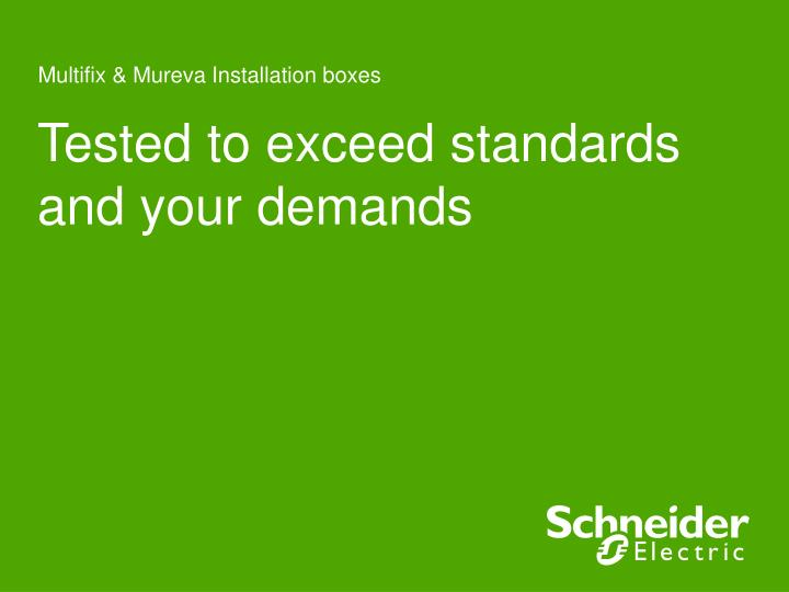 tested to exceed standards and your demands n.