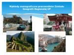 wyk ady monograficzne pracownik w zak adu geografii regionalej up