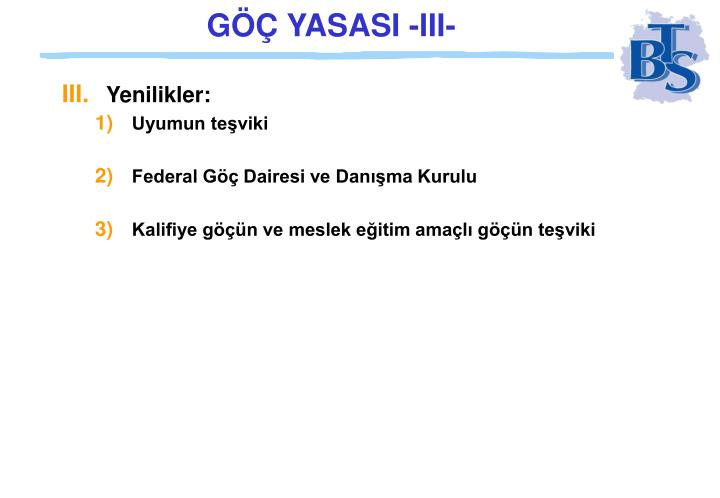 GÖÇ YASASI -III-