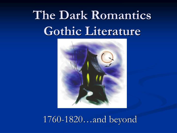 romantic and gothic literature American renaissance & american romanticism: the gothic the gothic is a style, tone, or genre in western literature that most people recognize through various names, images, or elements:.