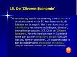15 de zilveren economie