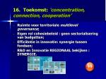 16 toekomst concentration connection cooperation