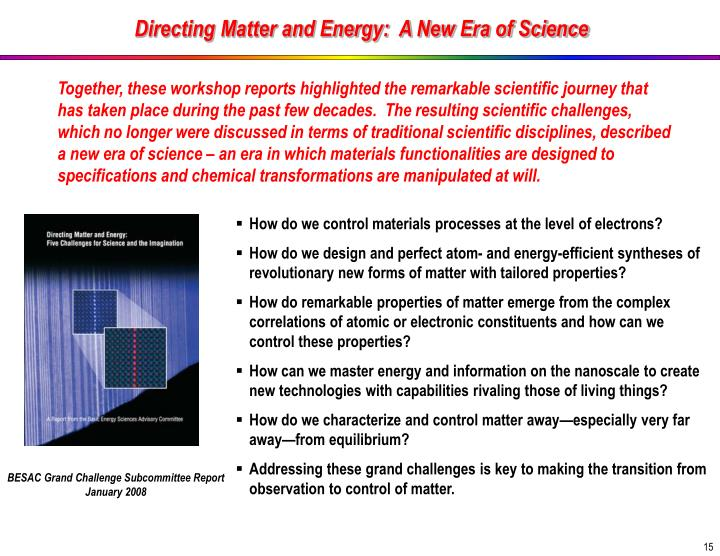 Directing Matter and Energy:  A New Era of Science