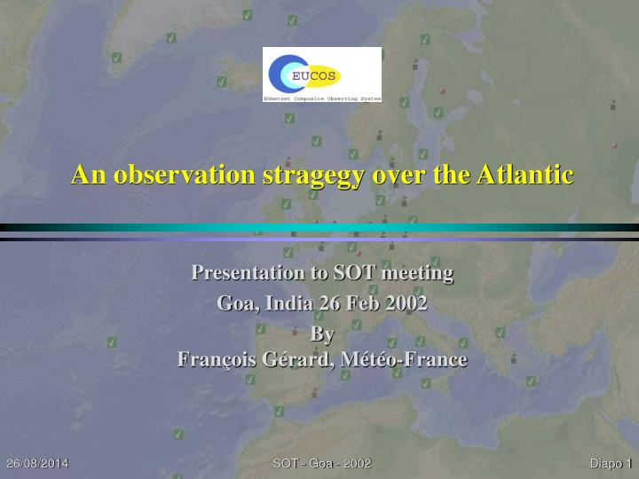 an observation stragegy over the atlantic n.