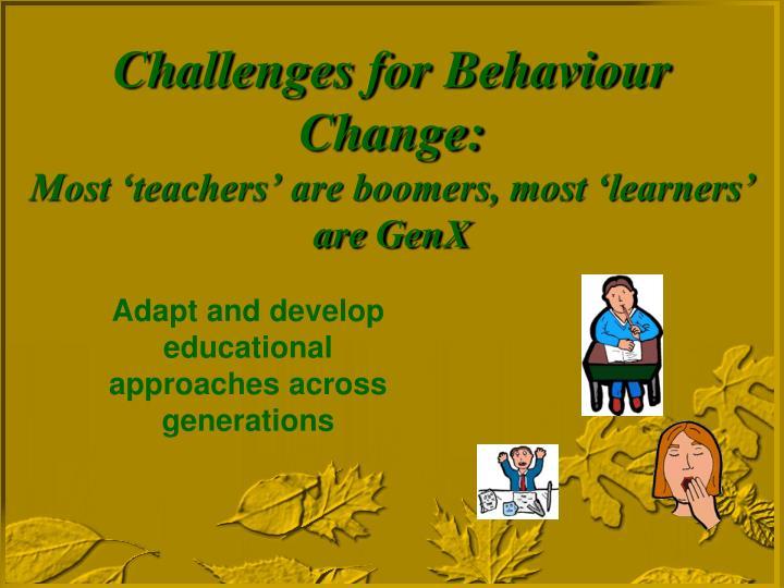 Challenges for Behaviour Change: