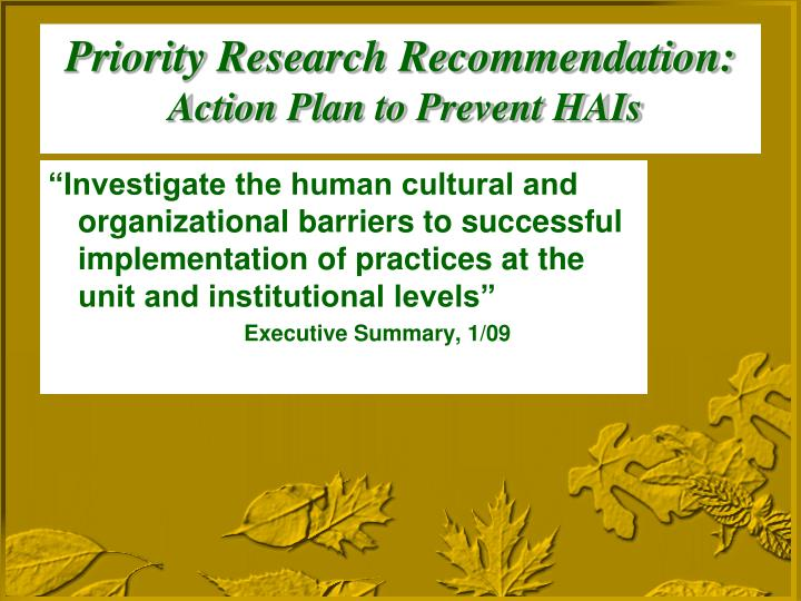 """""""Investigate the human cultural and organizational barriers to successful implementation of practices at the unit and institutional levels"""""""