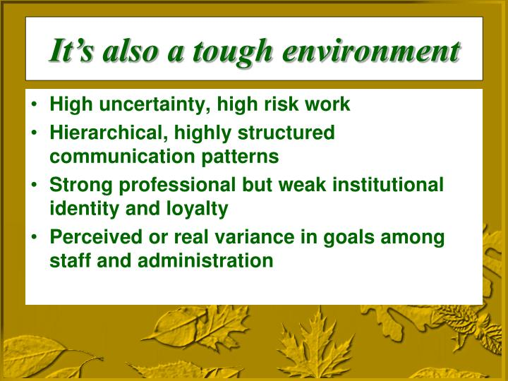High uncertainty, high risk work