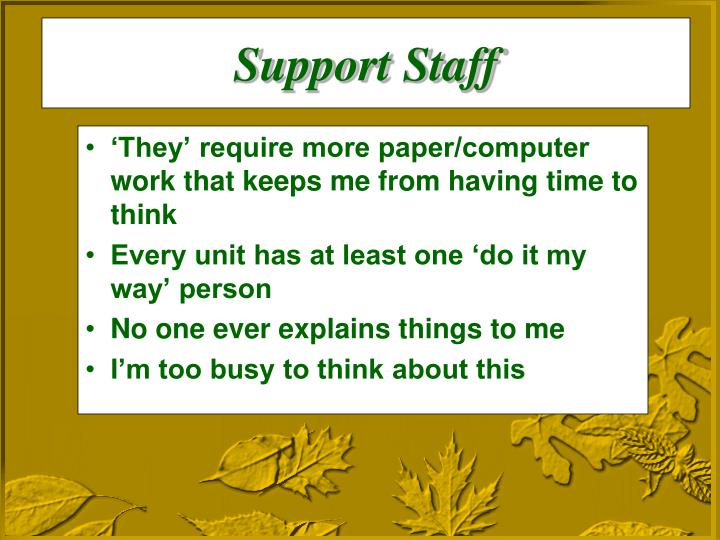 'They' require more paper/computer work that keeps me from having time to think