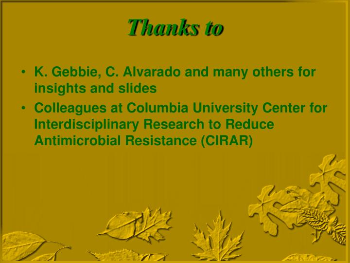 K. Gebbie, C. Alvarado and many others for insights and slides