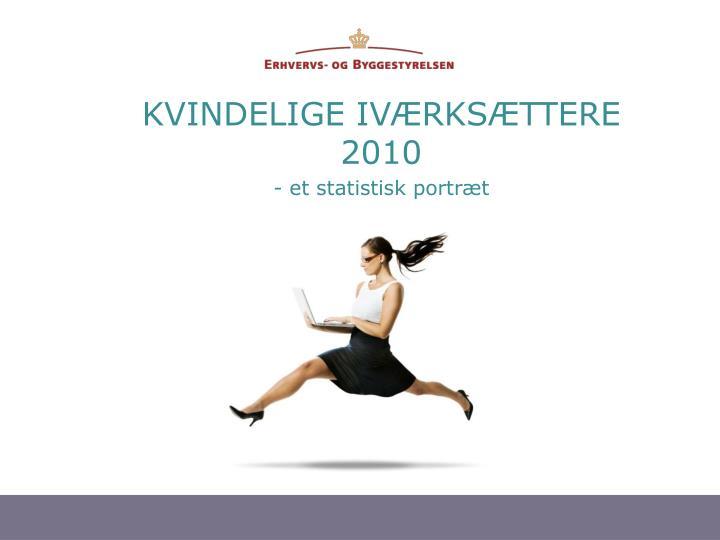 kvindelige iv rks ttere 2010 et statistisk portr t n.