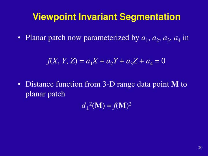 Viewpoint Invariant Segmentation
