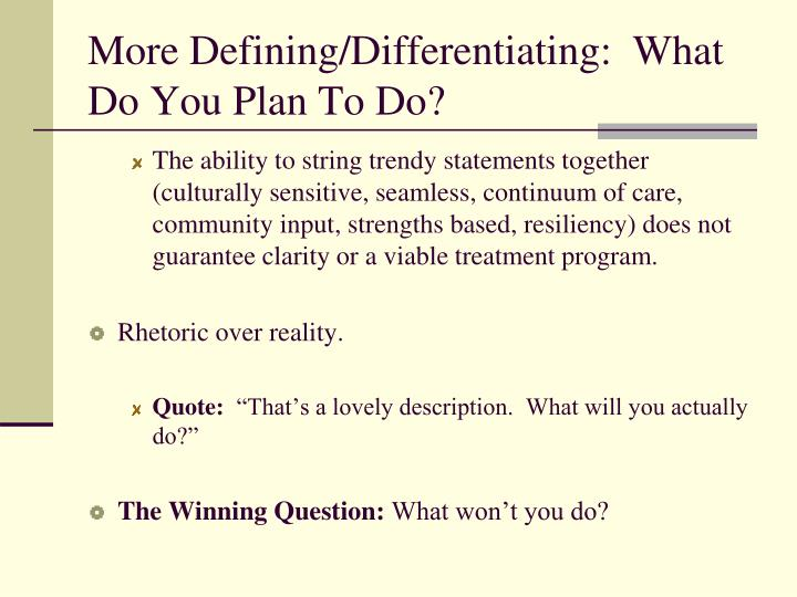 More Defining/Differentiating:  What Do You Plan To Do?