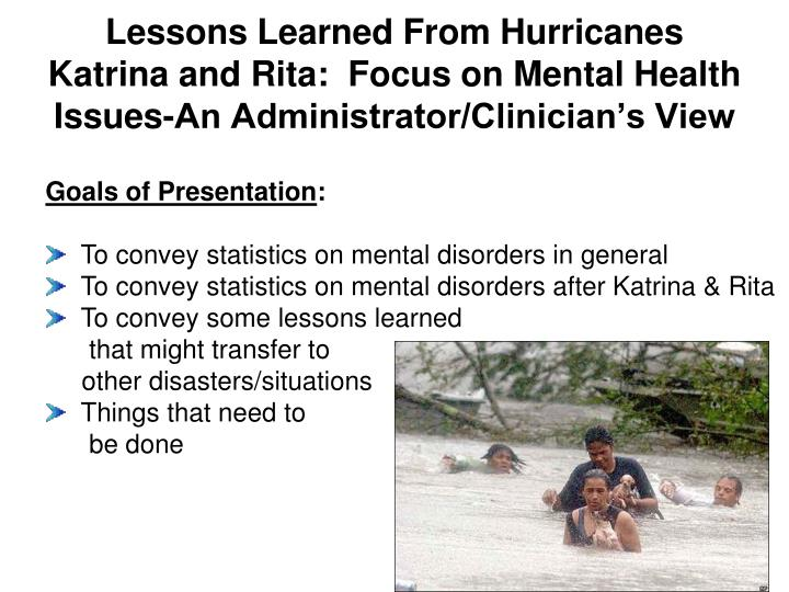 Lessons Learned From Hurricanes Katrina and Rita:  Focus on Mental Health Issues-An Administrator/Cl...