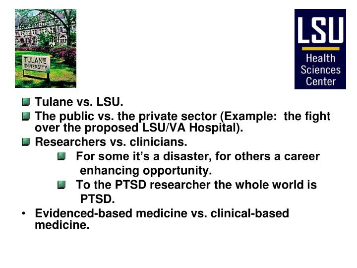Tulane vs. LSU.