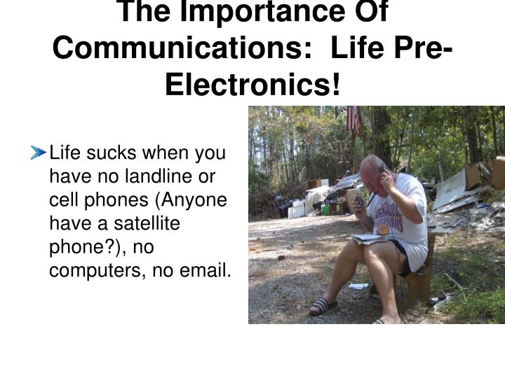 The Importance Of Communications:  Life Pre-Electronics!