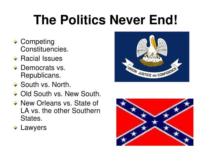 The Politics Never End!