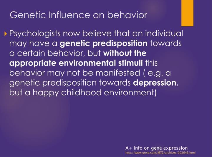 Genetic Influence on behavior