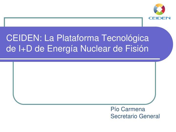 Ceiden la plataforma tecnol gica de i d de energ a nuclear de fisi n