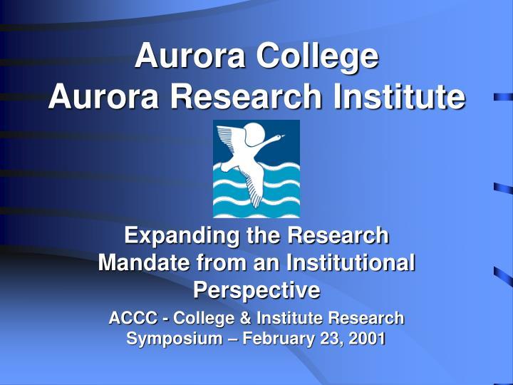 aurora college aurora research institute n.