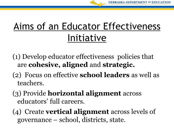 (1) Develop educator effectiveness  policies that are