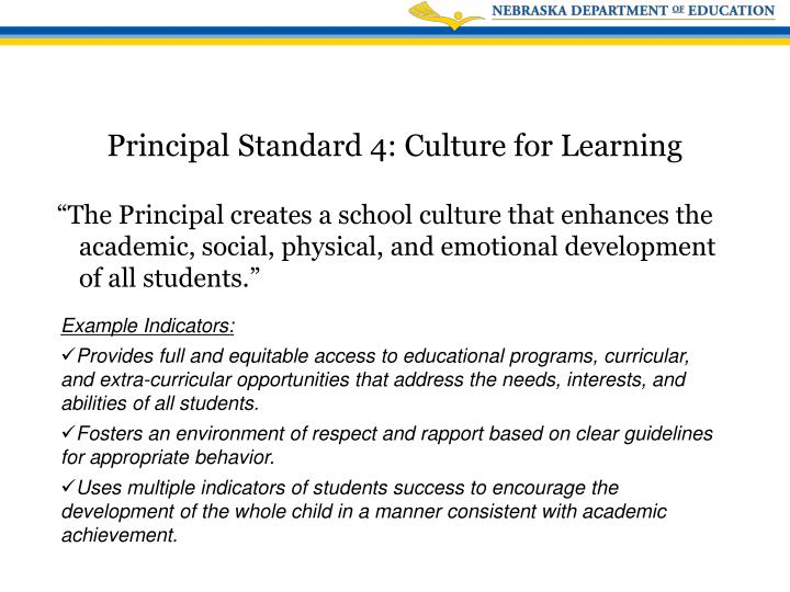 """""""The Principal creates a school culture that enhances the academic, social, physical, and emotional development of all students."""""""