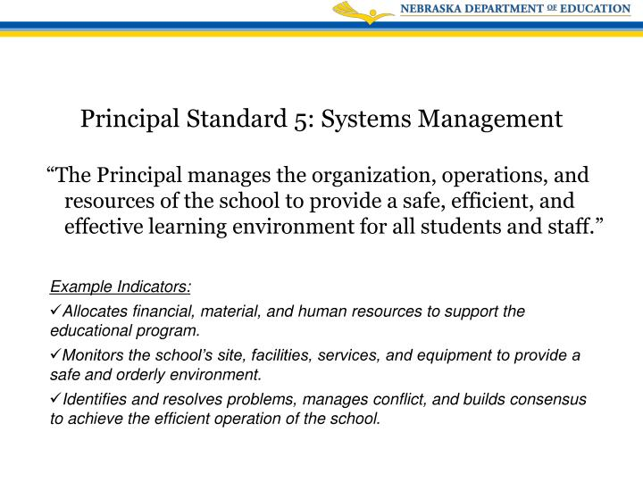 """""""The Principal manages the organization, operations, and resources of the school to provide a safe, efficient, and effective learning environment for all students and staff."""""""