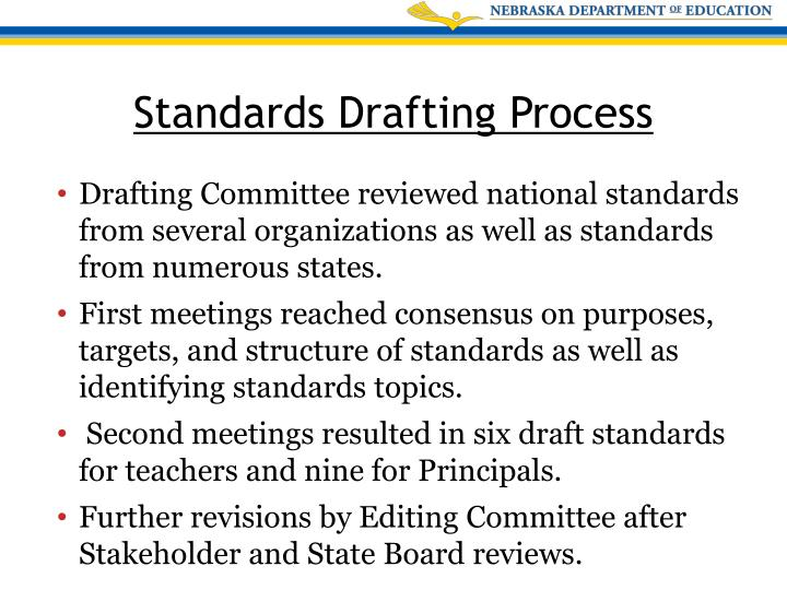Drafting Committee reviewed national standards from several organizations as well as standards from numerous states.