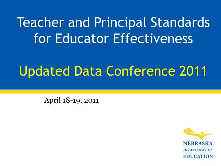 Teacher and principal standards for educator effectiveness updated data conference 2011