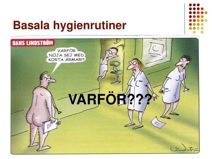 basala hygienrutiner n.