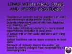 links with local clubs and sports providers