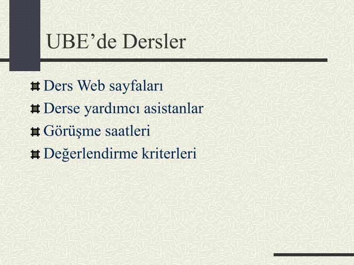 UBE'de Dersler