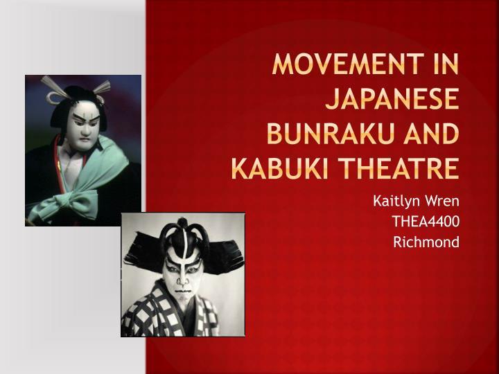 movement in japanese bunraku and kabuki theatre n.