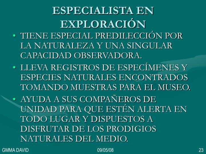 ESPECIALISTA EN EXPLORACIÓN