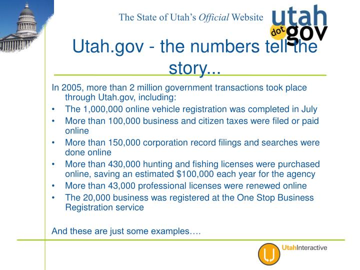 In 2005, more than 2 million government transactions took place through Utah.gov, including: