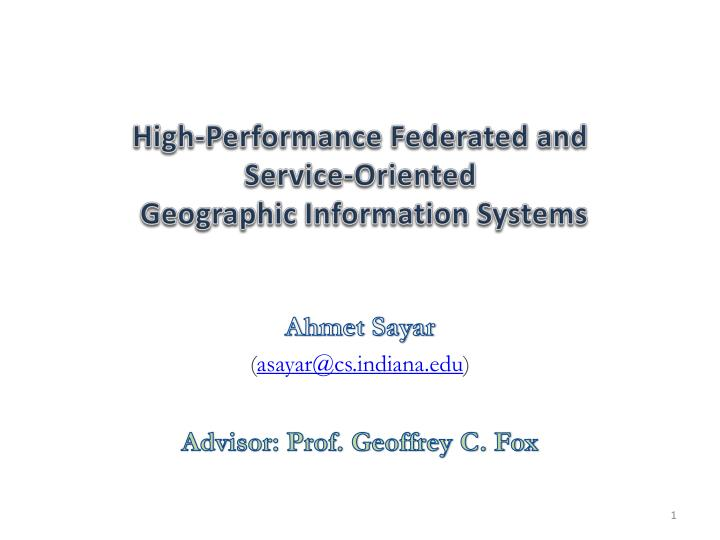 high performance federated and service oriented geographic information systems n.