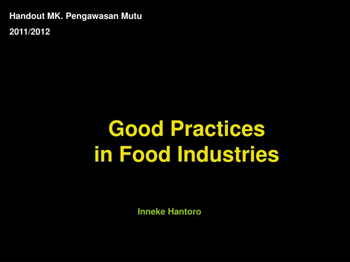 unethical practices in the food industry essay Free essay: unfortunately, in recent times, we have seen a number of examples of unethical behavior in organizations, often tied to the organization's.