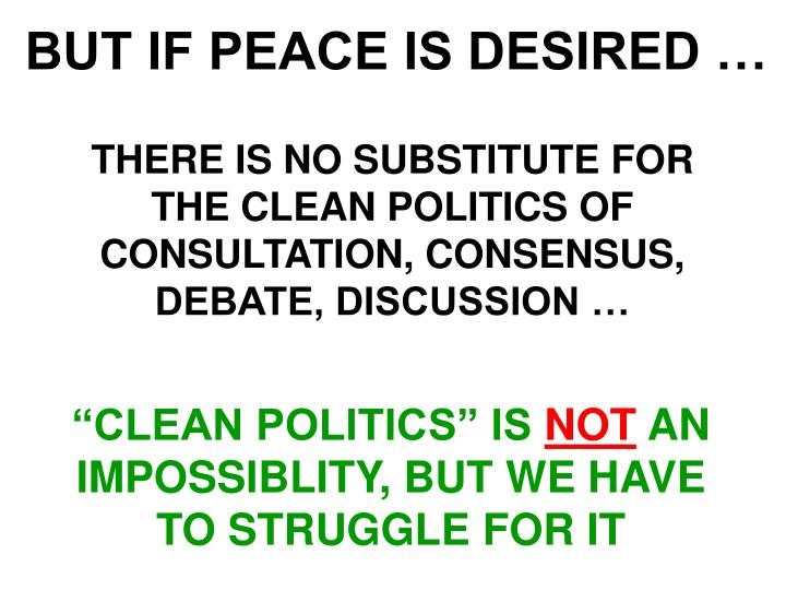 BUT IF PEACE IS DESIRED …