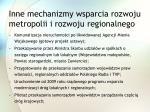 inne mechanizmy wsparcia rozwoju metropolii i rozwoju regionalnego