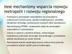 inne mechanizmy wsparcia rozwoju metropolii i rozwoju regionalnego1