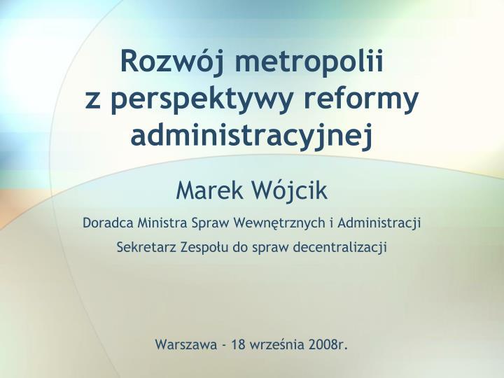 rozw j metropolii z perspektywy reformy administracyjnej n.