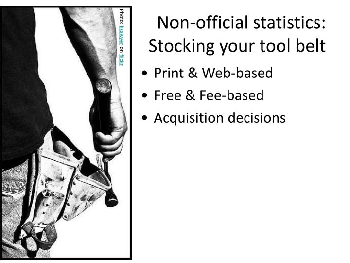 Non-official statistics: Stocking your tool belt