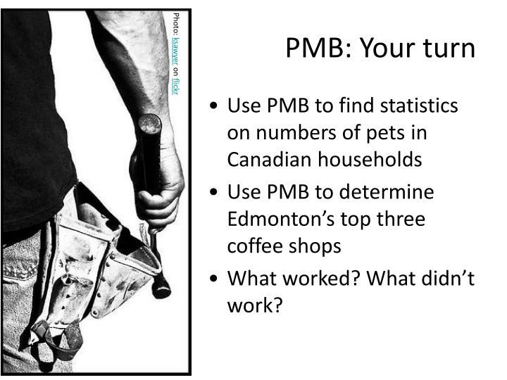 PMB: Your turn