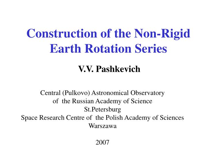 construction of the non rigid earth rotation series n.
